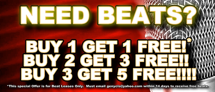 Need Beats?  Buy 3 Get 5 Free Today!  This deal is only for Beat Leases.  Must email genycis@yahoo.com within 14 days of purchase to qualify for free beats.
